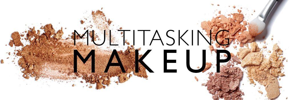 Multitasking Makeup